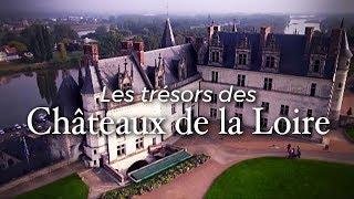 Documentaire Les trésors des châteaux de la Loire