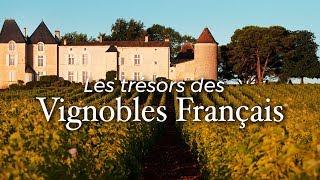 Documentaire Les trésors des vignobles français