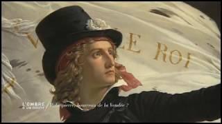 L'ombre d'un doute - Robespierre, bourreau de la Vendée