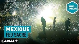 Documentaire Mexique : feu sacré