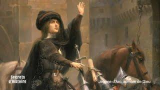 Documentaire Secrets d'Histoire – Jeanne d'Arc, au nom de Dieu
