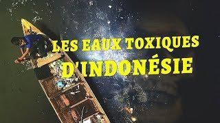Documentaire Les eaux toxiques d'Indonésie