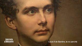 Documentaire Secrets d'histoire – Louis II de Bavière, le roi perché