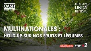 Documentaire Multinationales : hold-up sur nos fruits et légumes