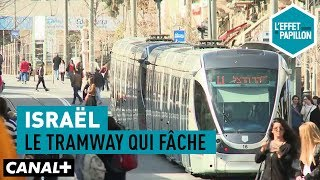 Documentaire Israël : le tramway qui fâche