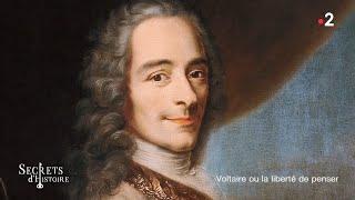 Documentaire Secrets d'histoire – Voltaire ou la liberté de penser