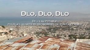 Documentaire Dlo Dlo Dlo , l'eau potable dans les quartiers de Port-au-Prince