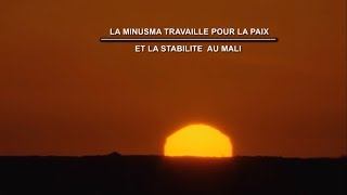 Documentaire La MINUSMA travaille pour la paix et la stabilité au Mali
