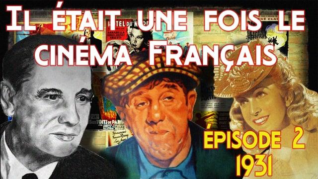 Documentaire Il était une fois le cinéma français – 1931 «La fin du monde» (2/2)