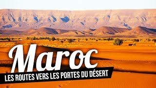 Documentaire Maroc, les routes vers les portes du désert