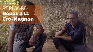 Documentaire Périgord – Repas à la mode Cro-Magnon