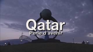 Documentaire Qatar, perle d'avenir