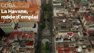 Documentaire Cuba : La Havane, mode d'emploi