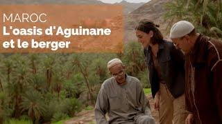 Documentaire Maroc, sur la route des oasis – L'oasis d'Aguinane