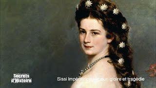 Documentaire Secrets d'histoire – Sissi impératrice : amour, gloire et tragédie