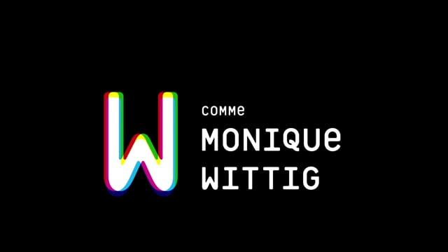 Documentaire W comme Monique Wittig