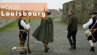 Documentaire Acadie – Louisbourg