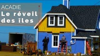 Documentaire Acadie – le réveil des îles