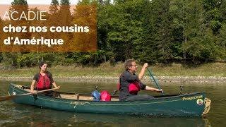 Documentaire Acadie, nos cousins d'Amérique