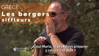 Documentaire Grèce – les bergers siffleurs de l'île d'Eubée