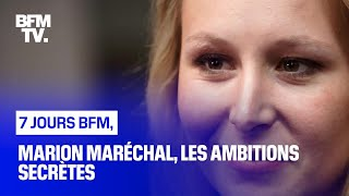 Documentaire Marion Maréchal, les ambitions secrètes