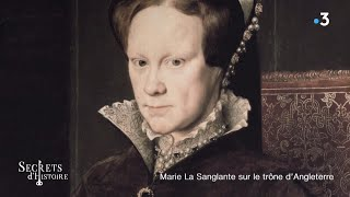Documentaire Secrets d'histoire – Marie la Sanglante sur le trône d'Angleterre