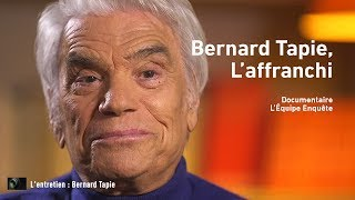 Documentaire Bernard Tapie, l'affranchi