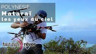 Documentaire Polynésie – Mataraï, les yeux du ciel