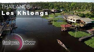 Documentaire Thaïlande, la route des rois – 24 heures dans les khlongs