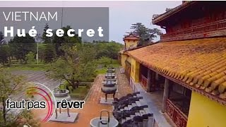 Documentaire Vietnam – Hué secret
