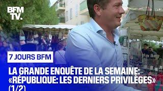 Documentaire République: les derniers privilèges (1/2)