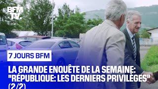 Documentaire République: les derniers privilèges (2/2)