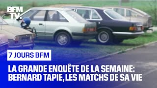 Documentaire Bernard Tapie, les matchs de sa vie