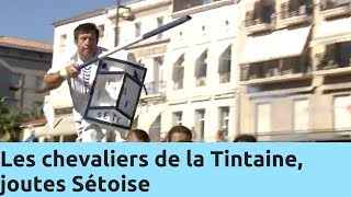 Documentaire Les chevaliers de la Tintaine, joutes Sétoise
