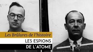Documentaire Les brûlures de l'Histoire – Les espions de l'atome
