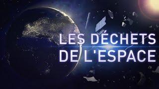 Documentaire Les déchets de l'espace