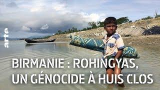 Documentaire Birmanie : Rohingyas, un génocide à huis clos