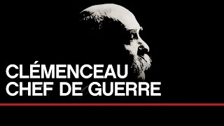 Documentaire Clémenceau, chef de guerre
