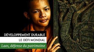 Documentaire Développement durable, le défi mondial – Laos, culture et développement et protection patrimoine