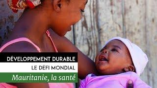 Documentaire Développement durable, le défi mondial – Mauritanie, la santé