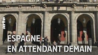 Documentaire Espagne : en attendant demain