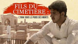 Documentaire Fils du cimetière : l'Irak sous le poids des morts