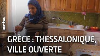 Documentaire Grèce : Thessalonique, ville ouverte