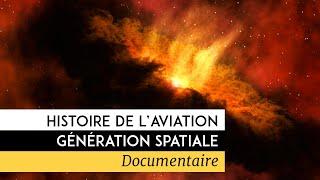 Documentaire Histoire de l'aviation : génération spatiale