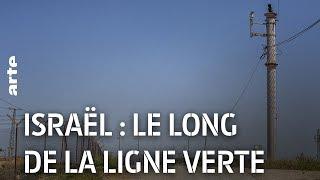 Documentaire Israël : le long de la ligne verte