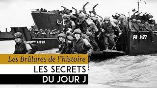 Documentaire Les brûlures de l'Histoire – Les secrets du jour J