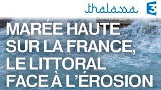 Documentaire Marée haute sur la France, le littoral face à l'érosion