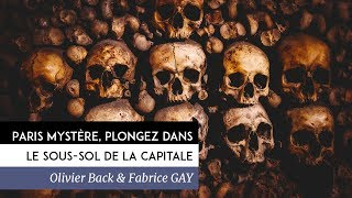 Documentaire Paris mystère, plongez dans le sous-sol de la capitale