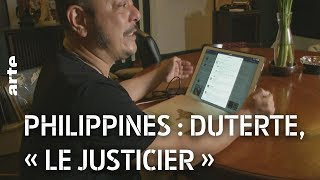 Documentaire Philippines : Duterte, « le justicier »