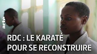 Documentaire République démocratique du Congo : le karaté pour se reconstruire